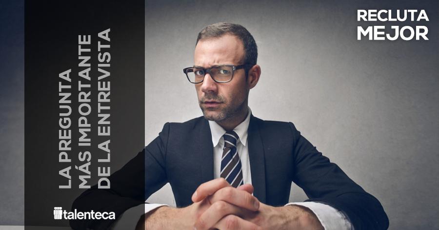 La regunta más importante en una entrevista de trabajo-Recluta Mejor