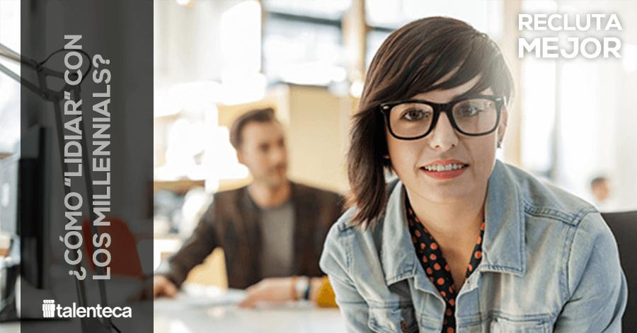 """Cómo """"lidiar"""" con los Millennials en tu empresa"""